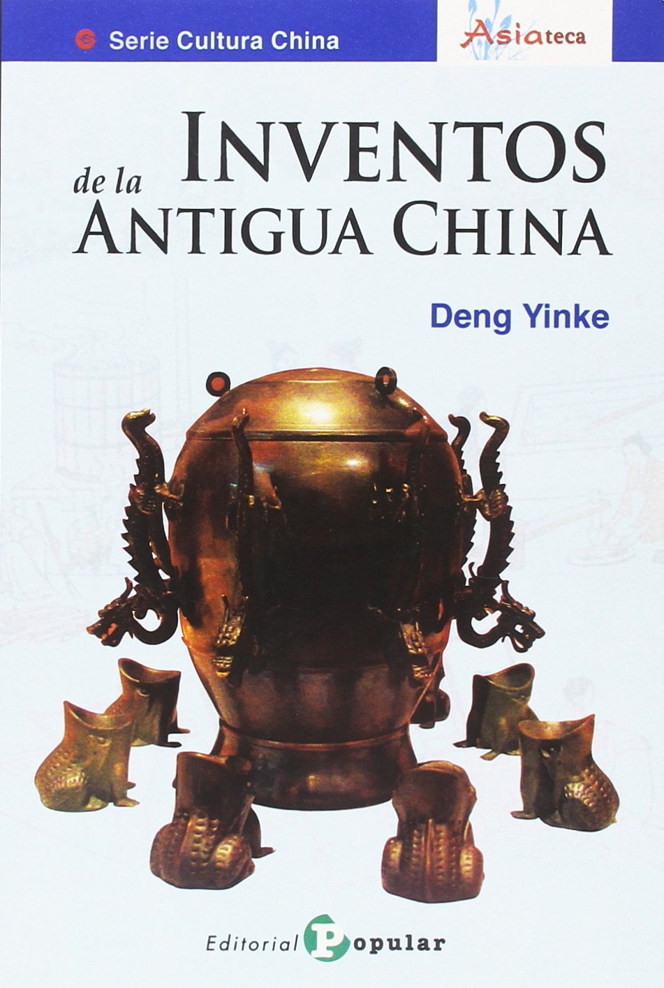 Inventos de la Antigua China (Asiateca): Amazon.es: Yinke, Deng, Yu  (Chino), Sun: Libros