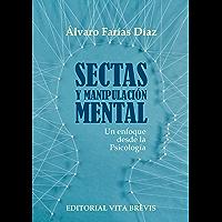 Sectas y manipulación mental: Un enfoque desde la Psicología (Colección RIES (Red Iberoamericana de Estudio de las Sectas) nº 3)