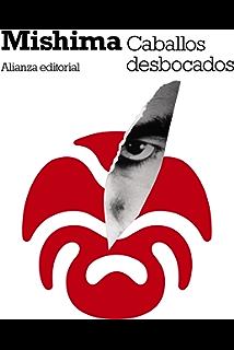 Caballos desbocados (El Libro De Bolsillo - Bibliotecas De Autor - Biblioteca Mishima) (