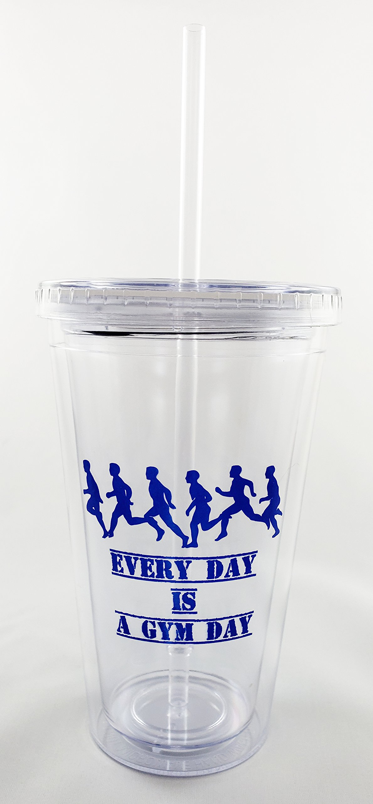 16 OZ TUMBLER PLASTIC DOUBLE WALL BPA FREE EVERY DAY IS A GYM DAY MOTIVATIONAL