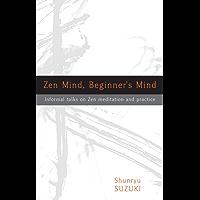 Zen Mind, Beginner's Mind: Informal Talks on Zen Meditation and Practice