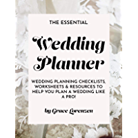 The Essential Wedding Planner: Wedding Planning Checklists, Worksheets, and Resources To Help You Plan A Wedding Like A…