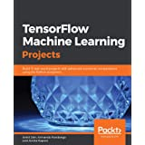 TensorFlow Machine Learning Projects: Build 13 real-world projects with advanced numerical computations using the Python ecos