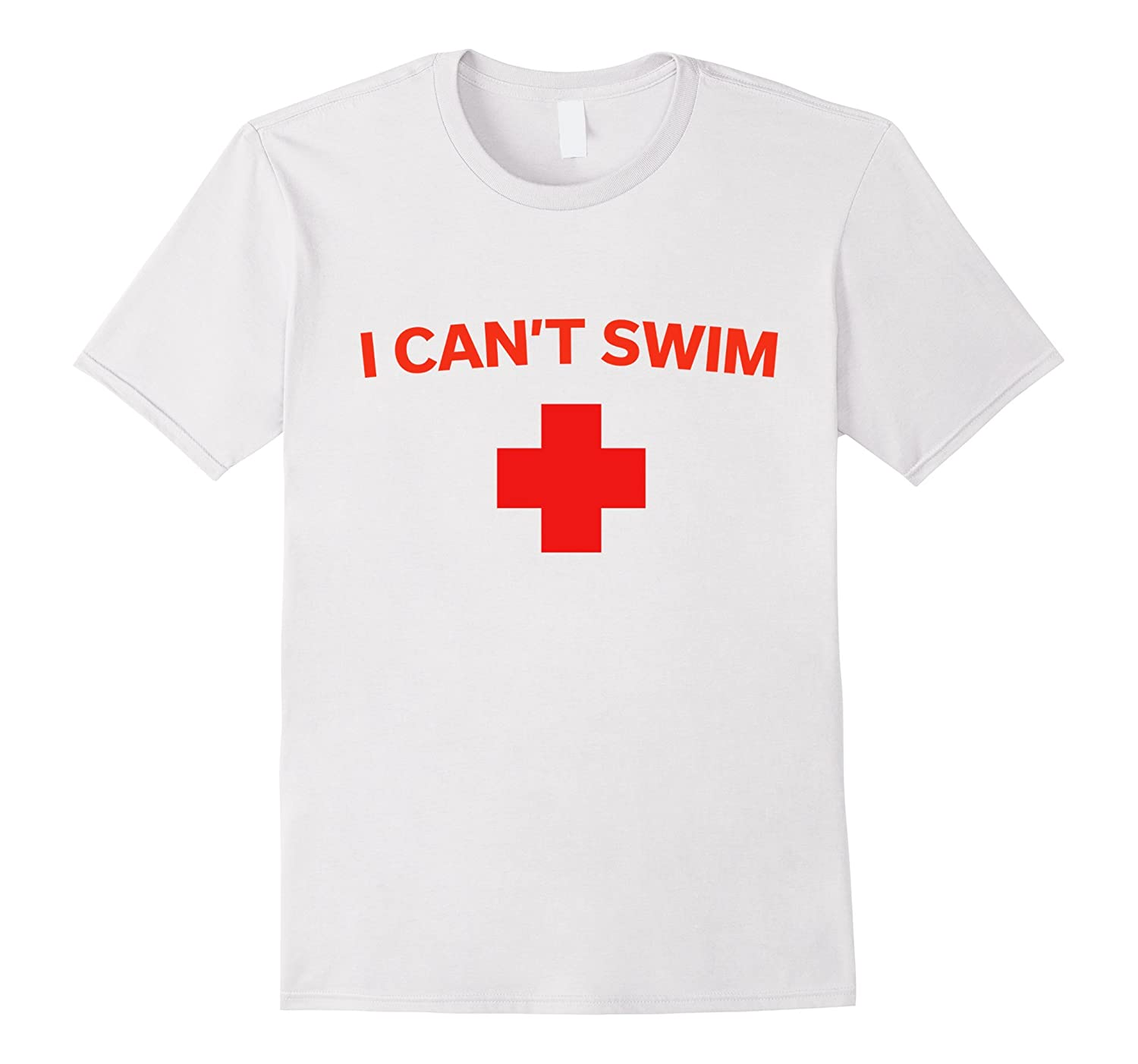 I Can't Swim - Funny Lifeguard Pool T-Shirt-FL