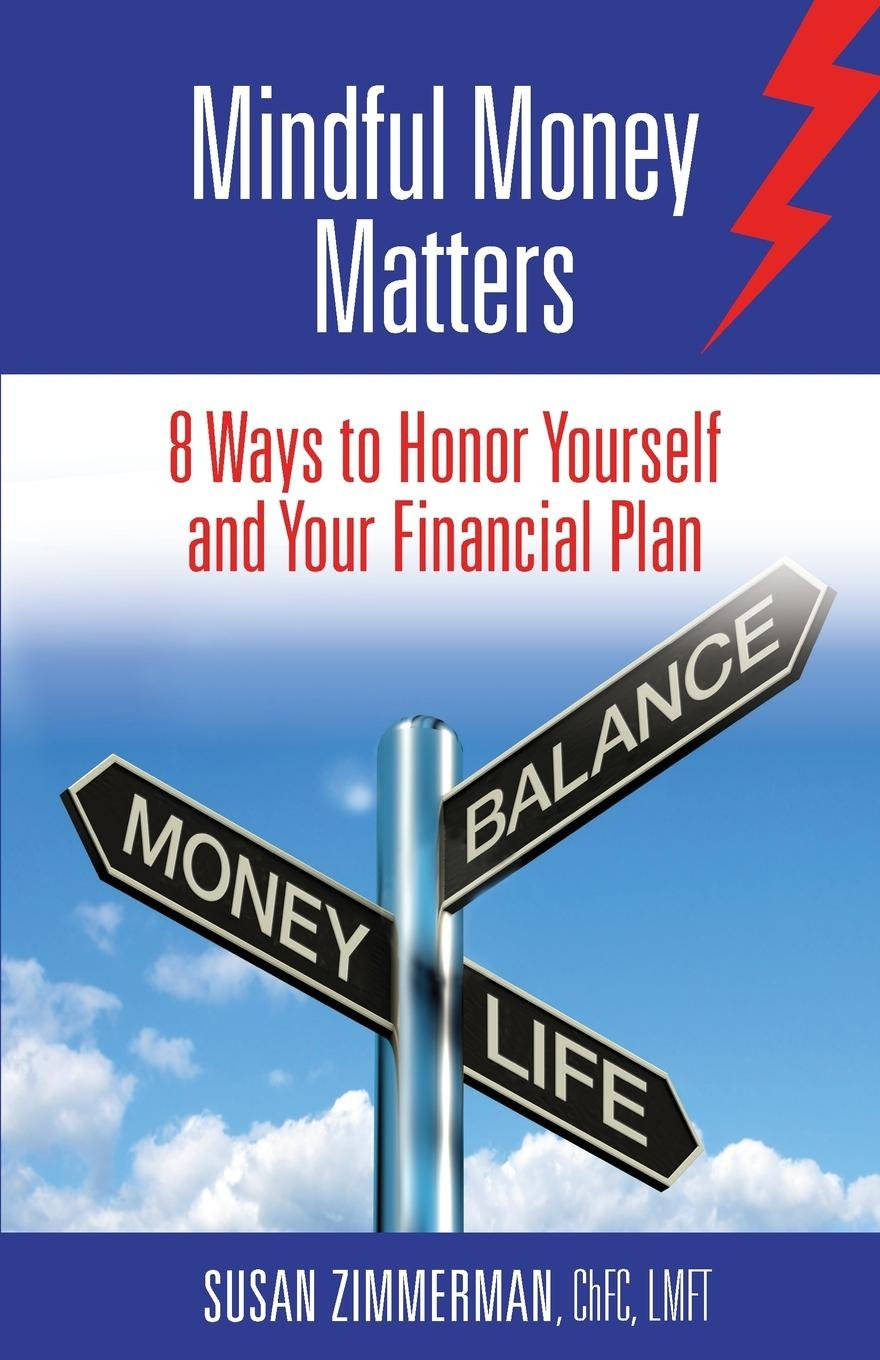 Download Mindful Money Matters: 8 Ways to Honor Yourself and Your Financial Plan ebook