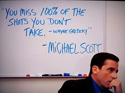 Image result for you miss 100 of the shots michael scott poster