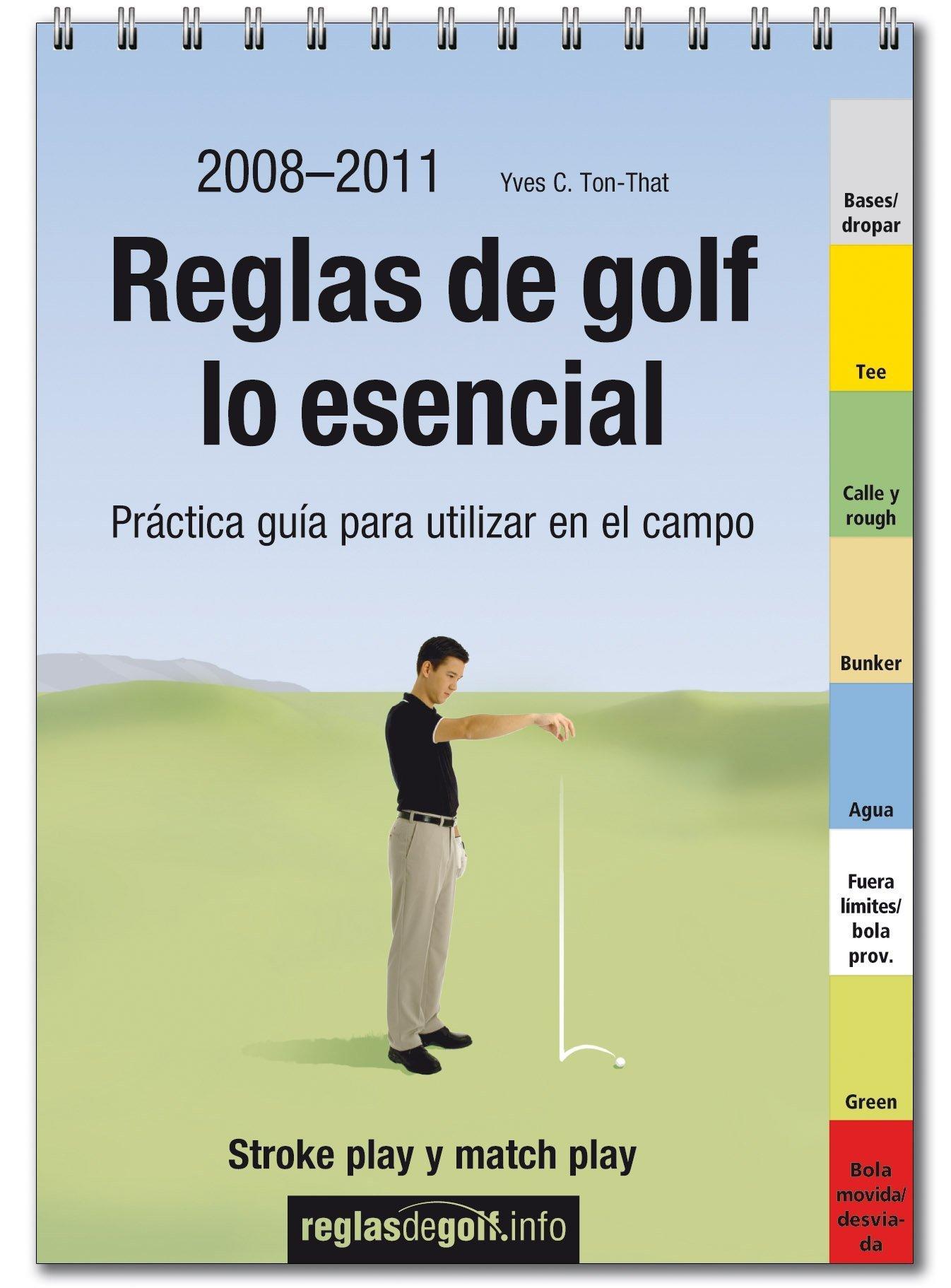 Reglas de golf, lo esencial (Spanish Edition): Yves C. Ton ...