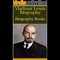 Vladimir Lenin Biography: Biography Books (English Edition)