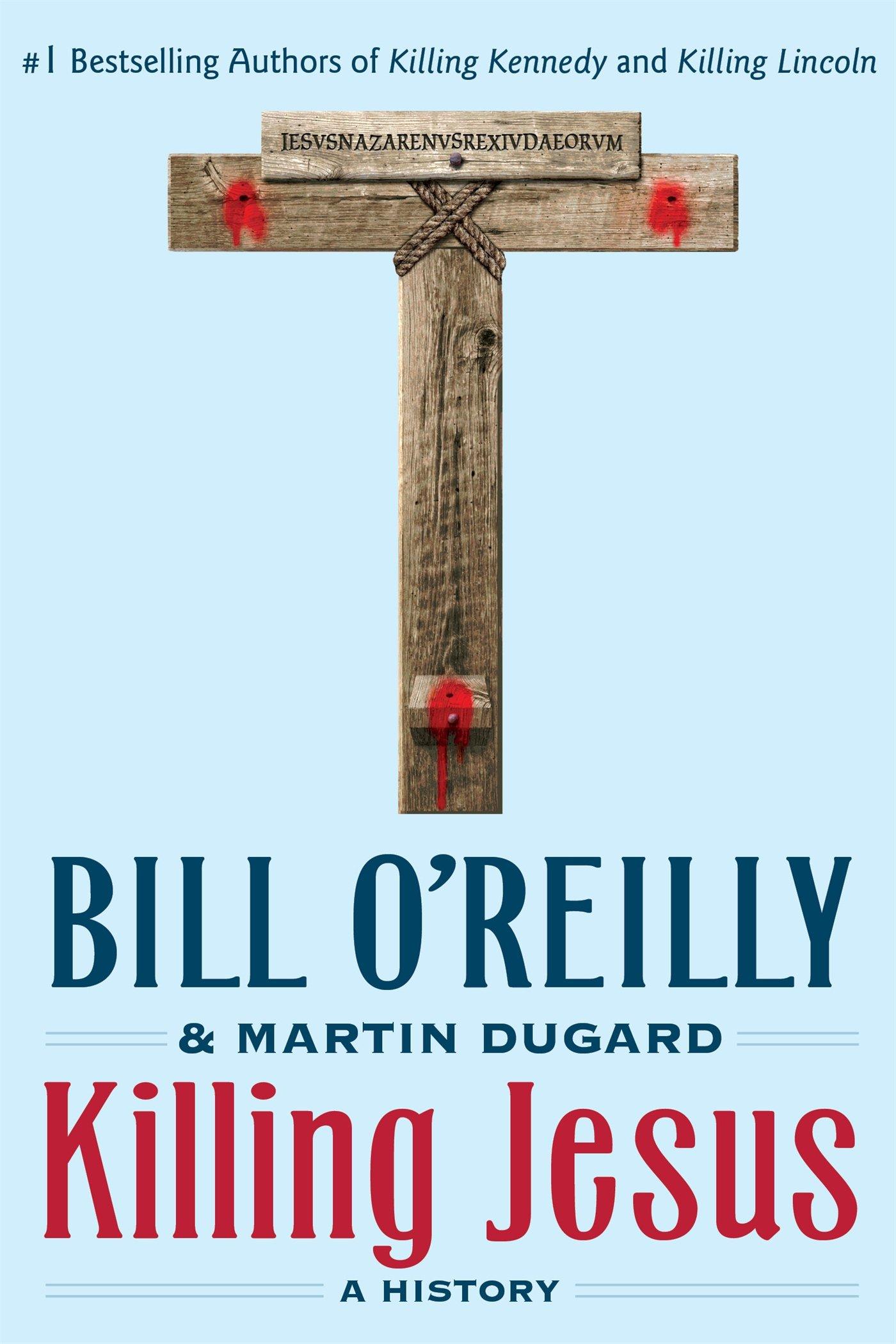 killing jesus bill oreillys killing series