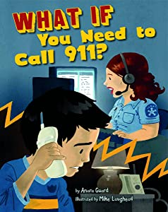 What If You Need to Call 911? (Danger Zone)