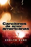 Canciones de Amor Americanas (Spanish Edition)