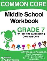 Common Core - Middle School Workbook - Grade 7 - ELA, Math, Social Studies, Science