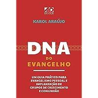 DNA do Evangelho - Um guia prático para evangelismo pessoal e implantação de Grupos de Comunhão e Crescimento