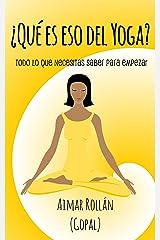 ¿Qué es eso del yoga?: Todo lo que necesitas saber para empezar (Spanish Edition) Kindle Edition