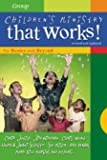 Children's Ministry That Works (Revised and Updated): The Basics and Beyond