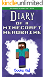Diary of a Minecraft Herobrine: An Unofficial Minecraft Book (Minecraft Diary Books and Wimpy Zombie Tales For Kids 15)