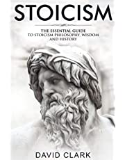 Stoicism: The Essential Guide to Stoicism Philosophy, Wisdom, and History: Volume 1