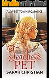 Teacher's Pet (Sweet Town Clean Historical Western Romance Book 10)