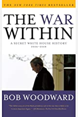 The War Within: A Secret White House History 2006-2008 Kindle Edition