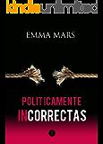 Políticamente Incorrectas 2 (Spanish Edition)