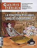 La fonction publique, quelles évolutions ? (Cahiers français n°384)