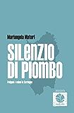 Silenzio di Piombo. Poligoni e veleni in Sardegna