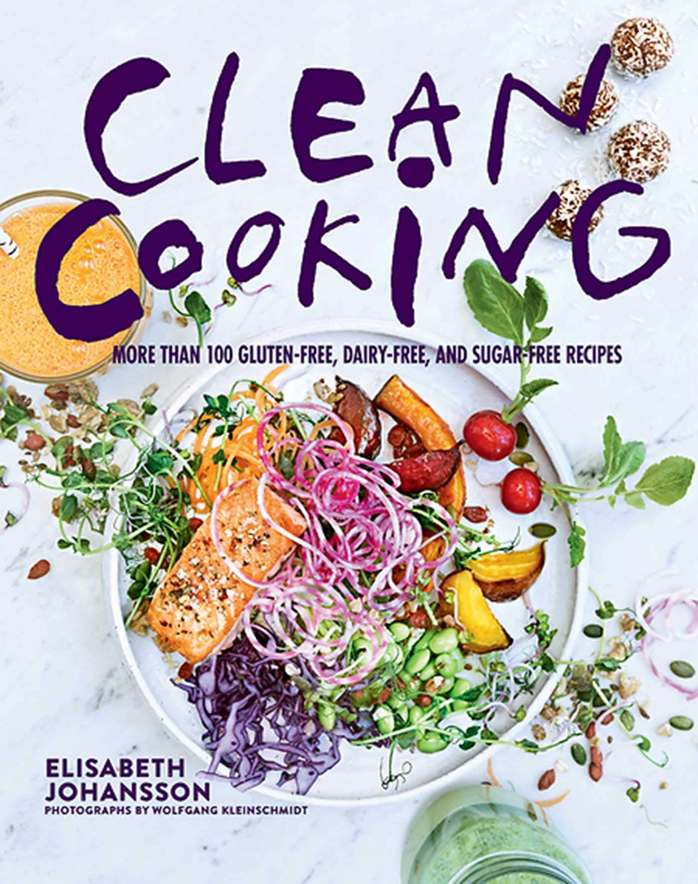 Clean Cooking More Than 100 Gluten Free Dairy Free And Sugar Free Recipes Johansson Elisabeth Kleinschmidt Wolfgang 9781510709041 Amazon Com Books