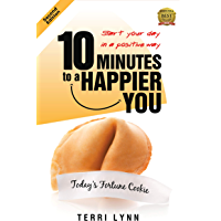 10 Minutes to a Happier You: Start Your Day in a Positive Way (Second Edition)