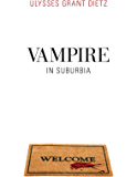 Vampire in Suburbia (the Sequel to Desmond)