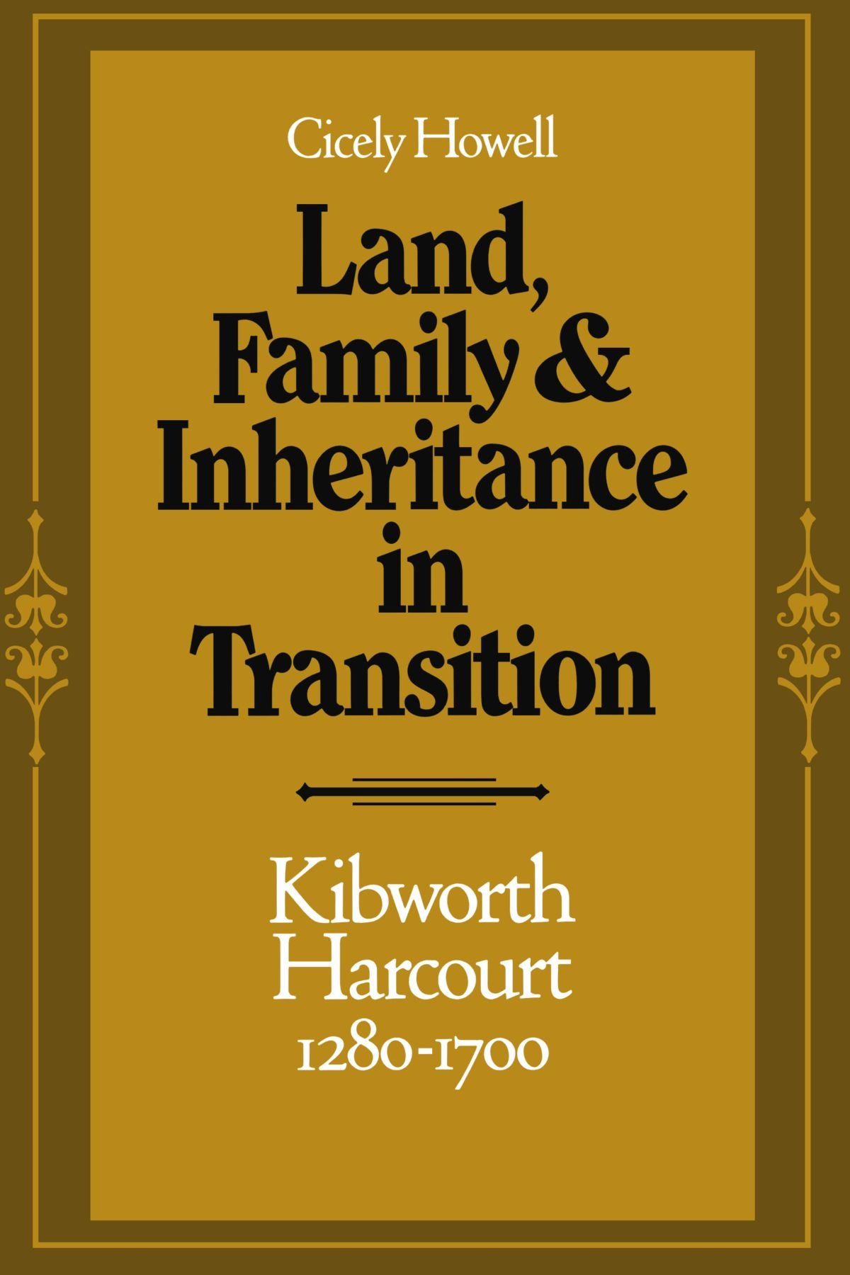Land, Family and Inheritance in Transition: Kibworth Harcourt 1280-1700 PDF