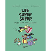 Les Super Super, Tome 06: Pas de repos pour les héros