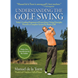 Understanding the Golf Swing: Today's Leading Proponents of Ernest Jones' Swing Principles Presents a Complete System…