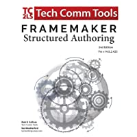 FrameMaker - Structured Authoring: Updated for 2017 Release, Second Edition (Structured FrameMaker Training)