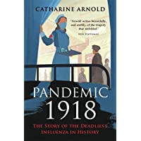 Pandemic 1918: The Story of the Deadliest Influenza