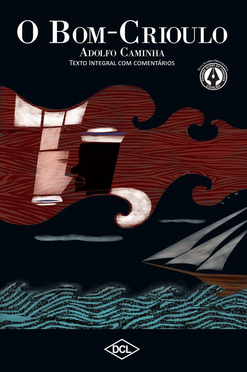 Bom-Crioulo - Volume 1. Coleção Grandes Nomes da Literatura ...