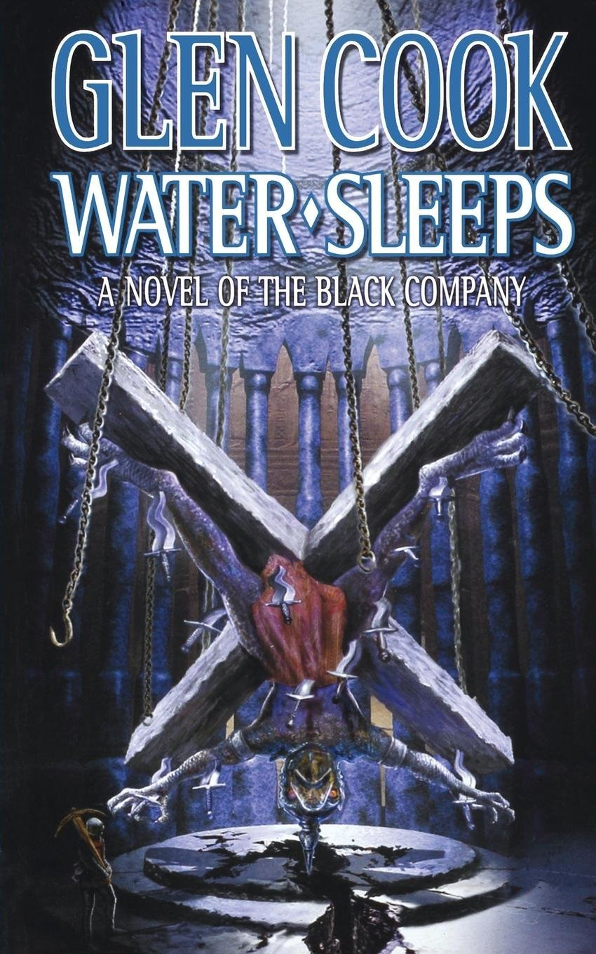 Read Online Water Sleeps: A Novel of the Black Company (Chronicles of The Black Company) ebook