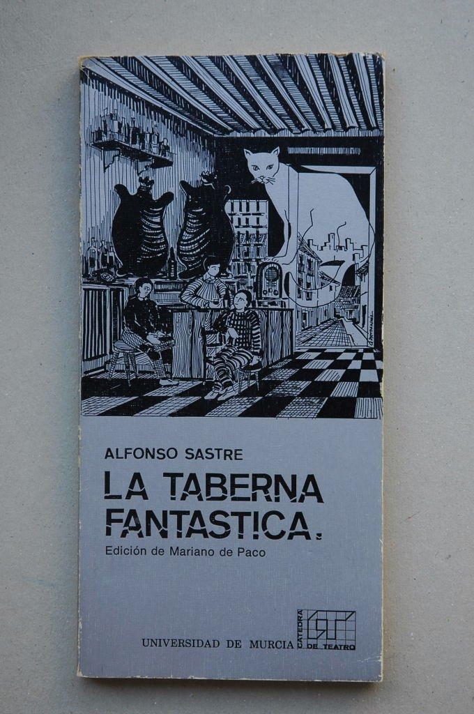 La taberna fantástica Cuadernos de la Cátedra de Teatro de la Universidad de Murcia: Amazon.es: Sastre, Alfonso: Libros en idiomas extranjeros