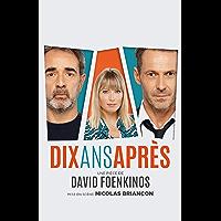 Dix ans après: le texte de la pièce de théâtre à succès (French Edition)