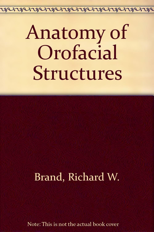 Anatomy Of Orofacial Structures Amazon Richard W Brand Donald