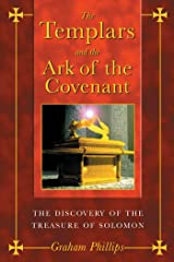 The Templars and the Ark of the Covenant: The Discovery of the Treasure of Solomon Kindle Edition
