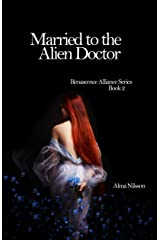 Married to the Alien Doctor: Renascence Alliance Series Book 2 Kindle Edition