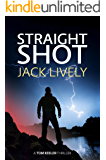 Straight Shot: A compulsive page turner with constant tension and twists (Tom Keeler Book 01)