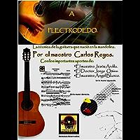 A Plectrodedo: La nueva Escuela de la Guitarra. (Spanish Edition)
