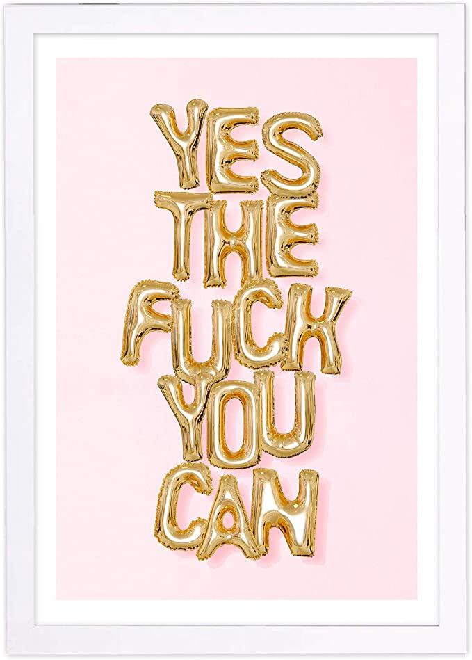 Amazon Com Wynwood Studio Typography Framed Wall Art Prints Yes The F You Can Funny Quotes And Sayings Home Décor 13 X 19 Pink Gold Posters Prints
