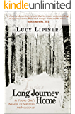 Long Journey Home: A Young Girl's Memoir of Surviving the Holocaust