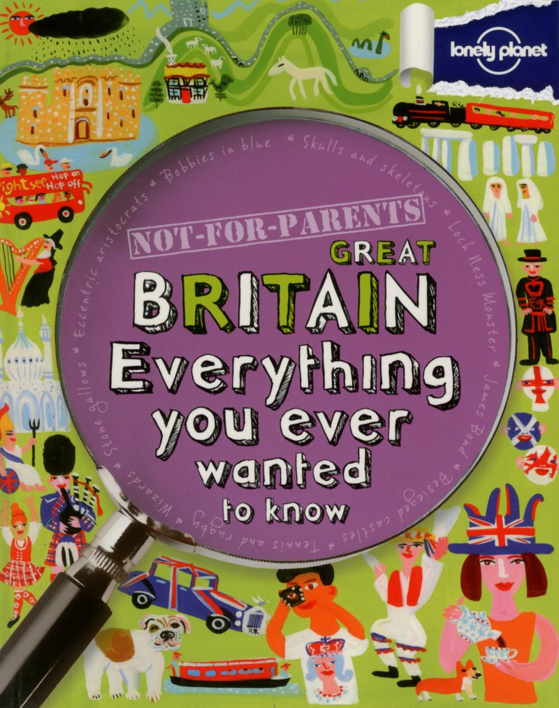 Not For Parents Great Britain (Lonely Planet Kids)