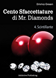 Cento Sfaccettature di Mr. Diamonds - vol. 4: Scintillante