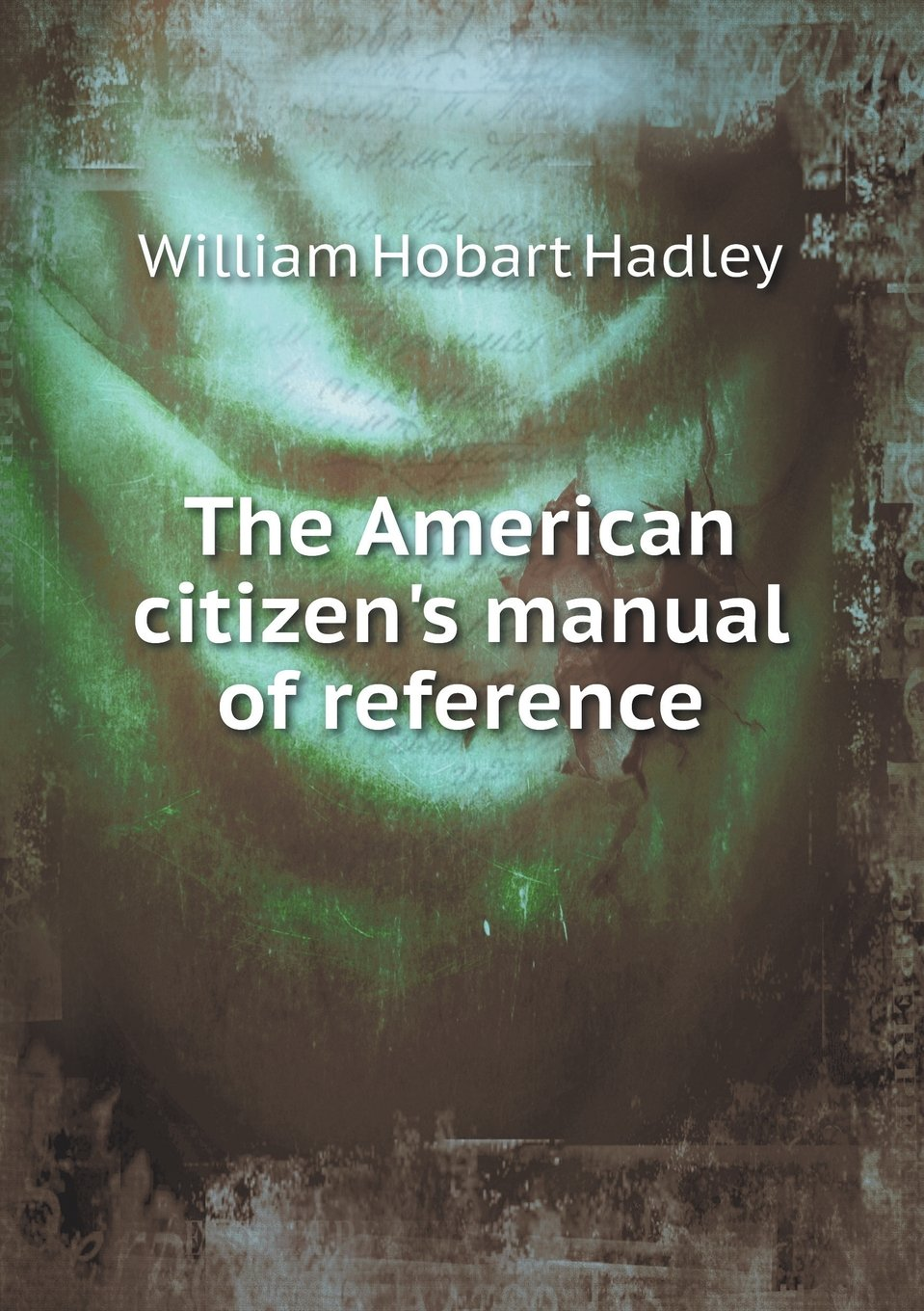Download The American citizen's manual of reference PDF