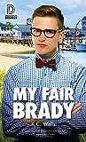 My Fair Brady: 76 (Dreamspun Desires)