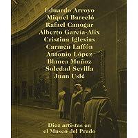 Diez artistas y el Museo del Prado (Libros de Autor)